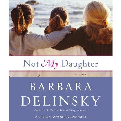 Not My Daughter Audiobook, by Barbara Delinsky