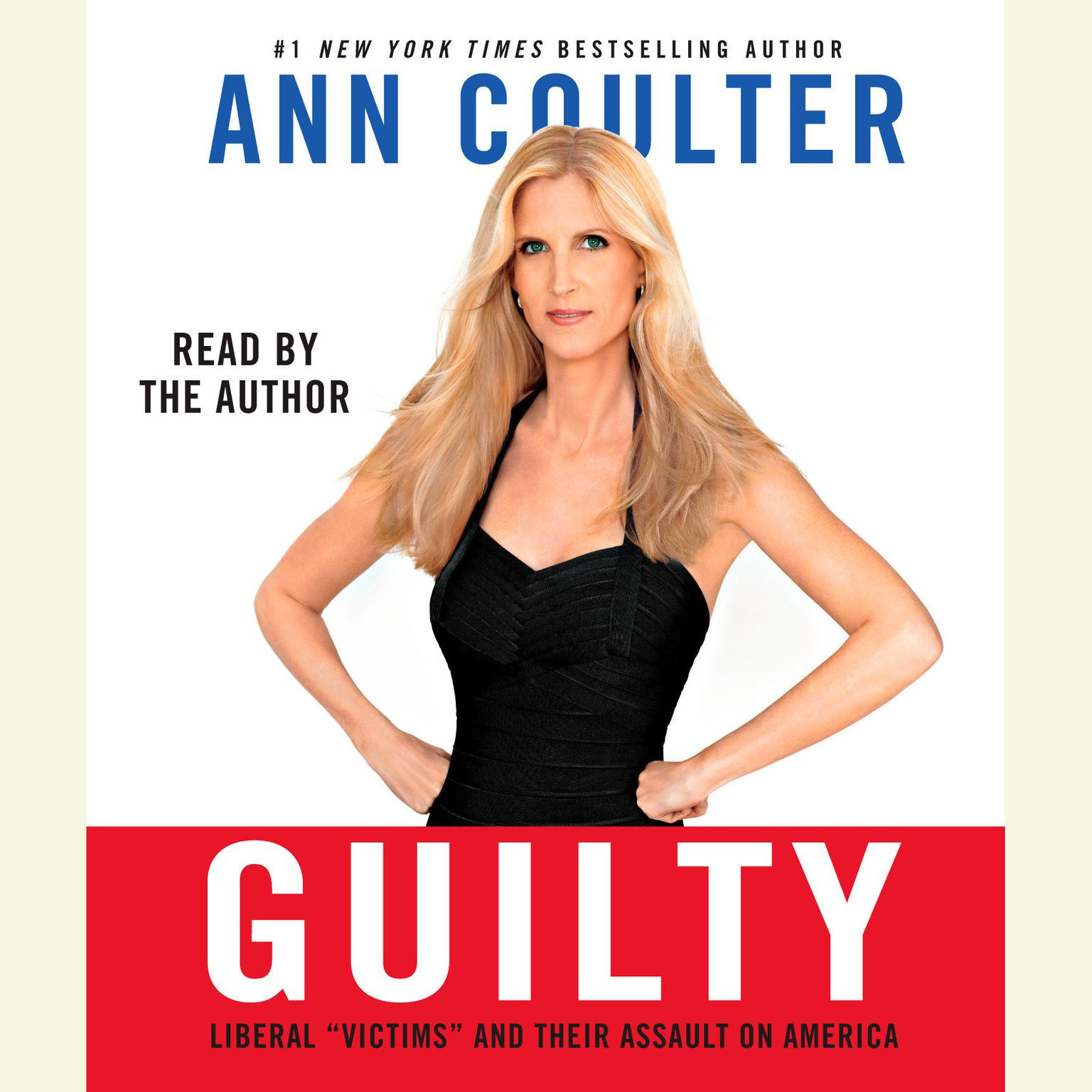 """Printable Guilty: Liberal """"Victims"""" and Their Assault on America Audiobook Cover Art"""