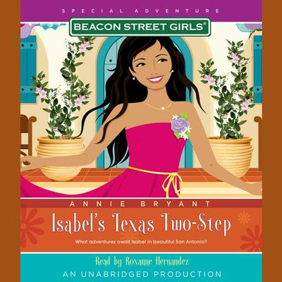 Beacon Street Girls Special Adventure: Isabels Texas Two-Step Audiobook, by Annie Bryant