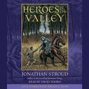Heroes of the Valley, by Jonathan Stroud