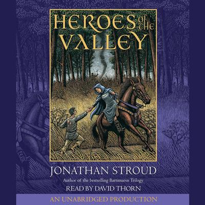 Heroes of the Valley Audiobook, by Jonathan Stroud