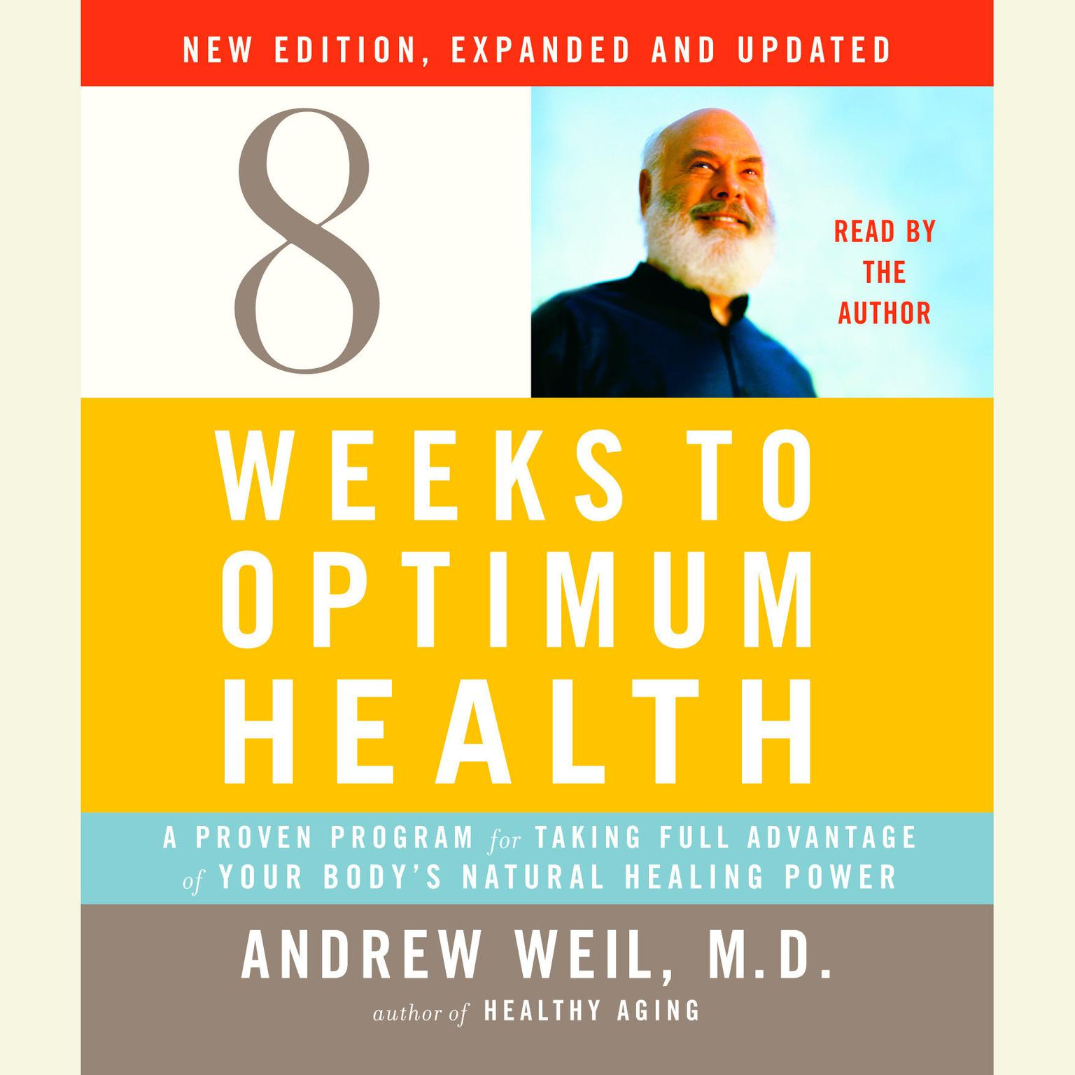 Printable 8 Weeks to Optimum Health: A Proven Program for Taking Full Advantage of Your Body's Natural Healing Power Audiobook Cover Art