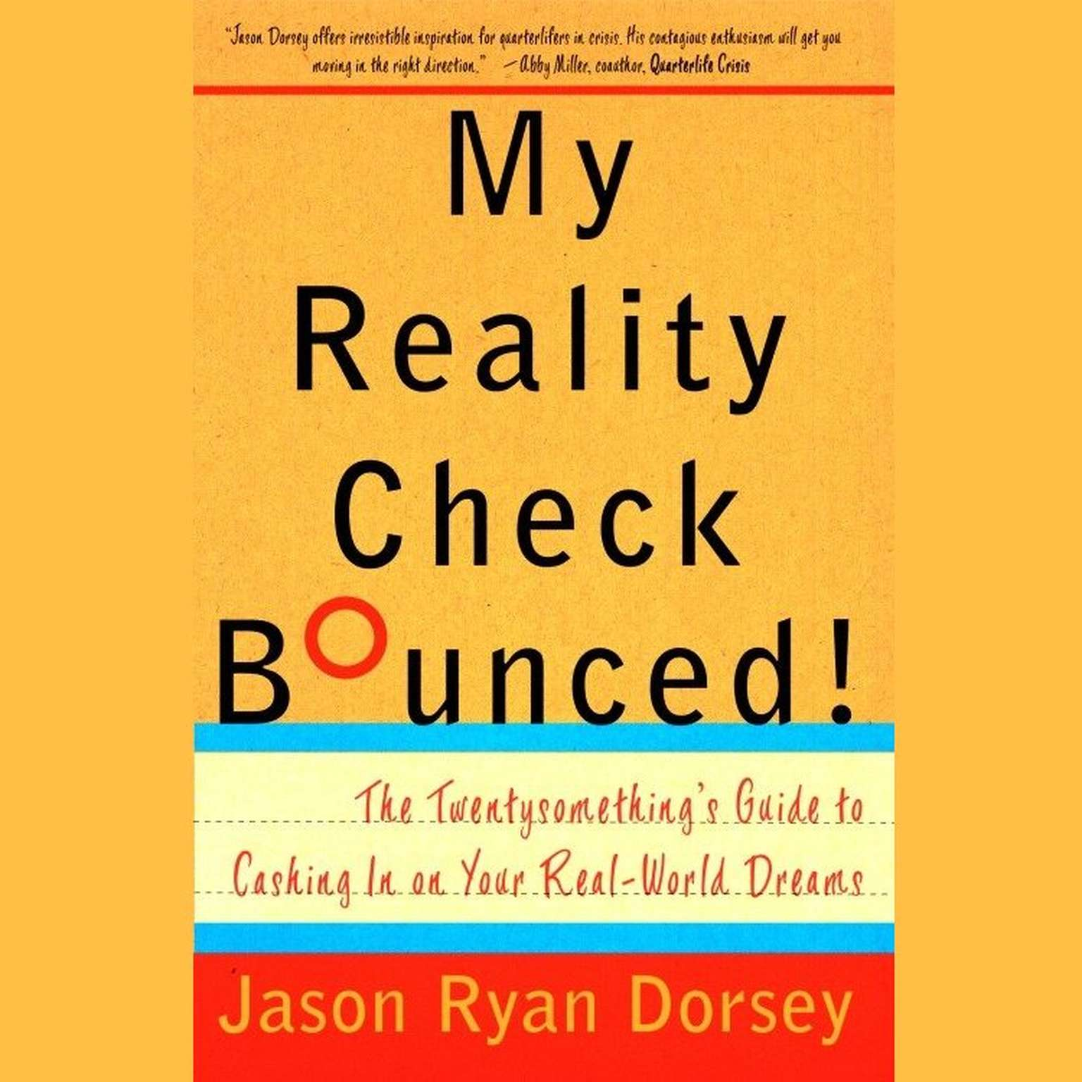 Printable My Reality Check Bounced!: The Gen-Y Guide to Cashing In On Your Real-World Dreams Audiobook Cover Art