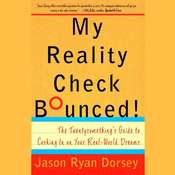 My Reality Check Bounced!: The Twentysomethings' Guide to Cashing in on Your Real-World Dreams, by Jason Ryan Dorsey