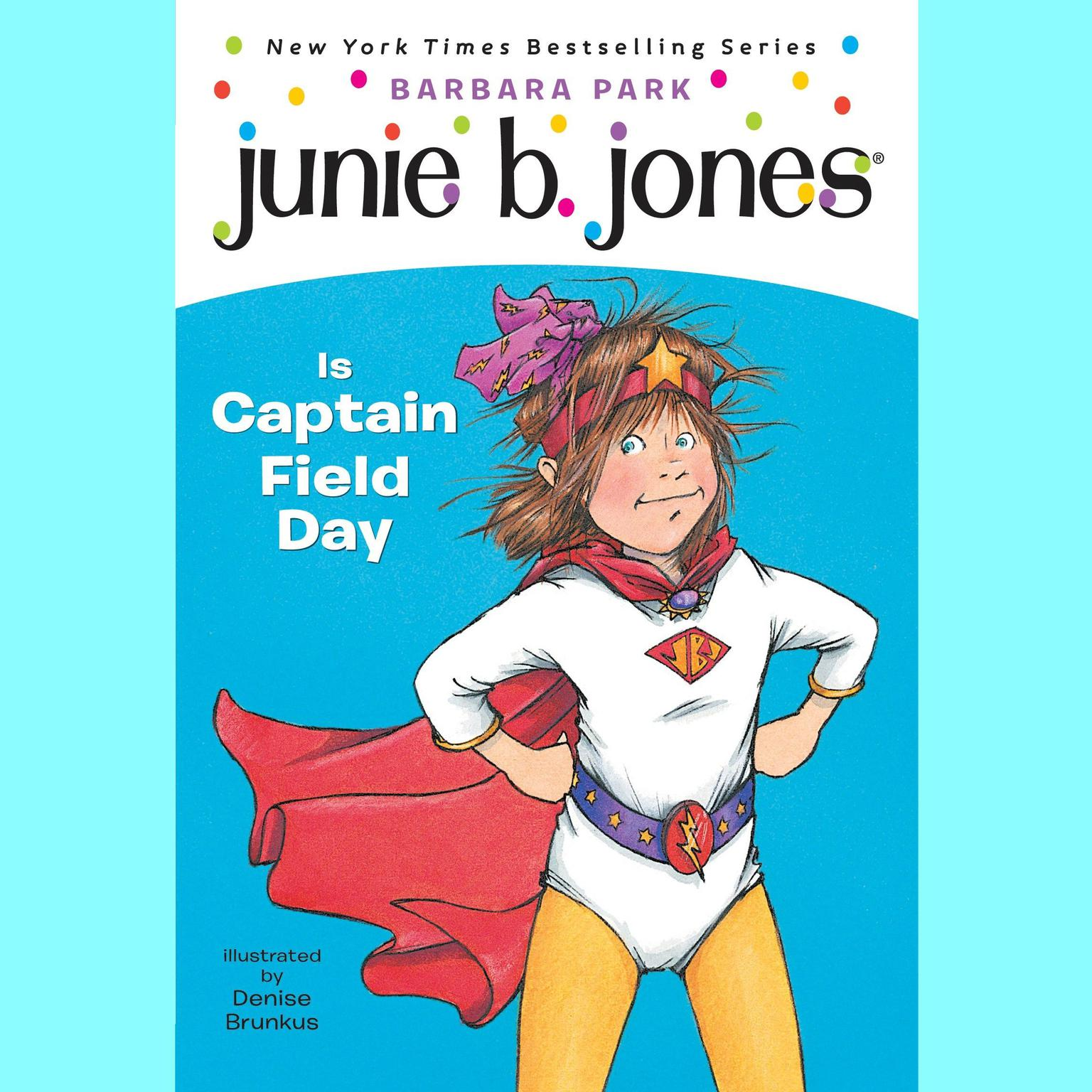 Printable Junie B. Jones Is Captain Field Day: Junie B.Jones #16 Audiobook Cover Art