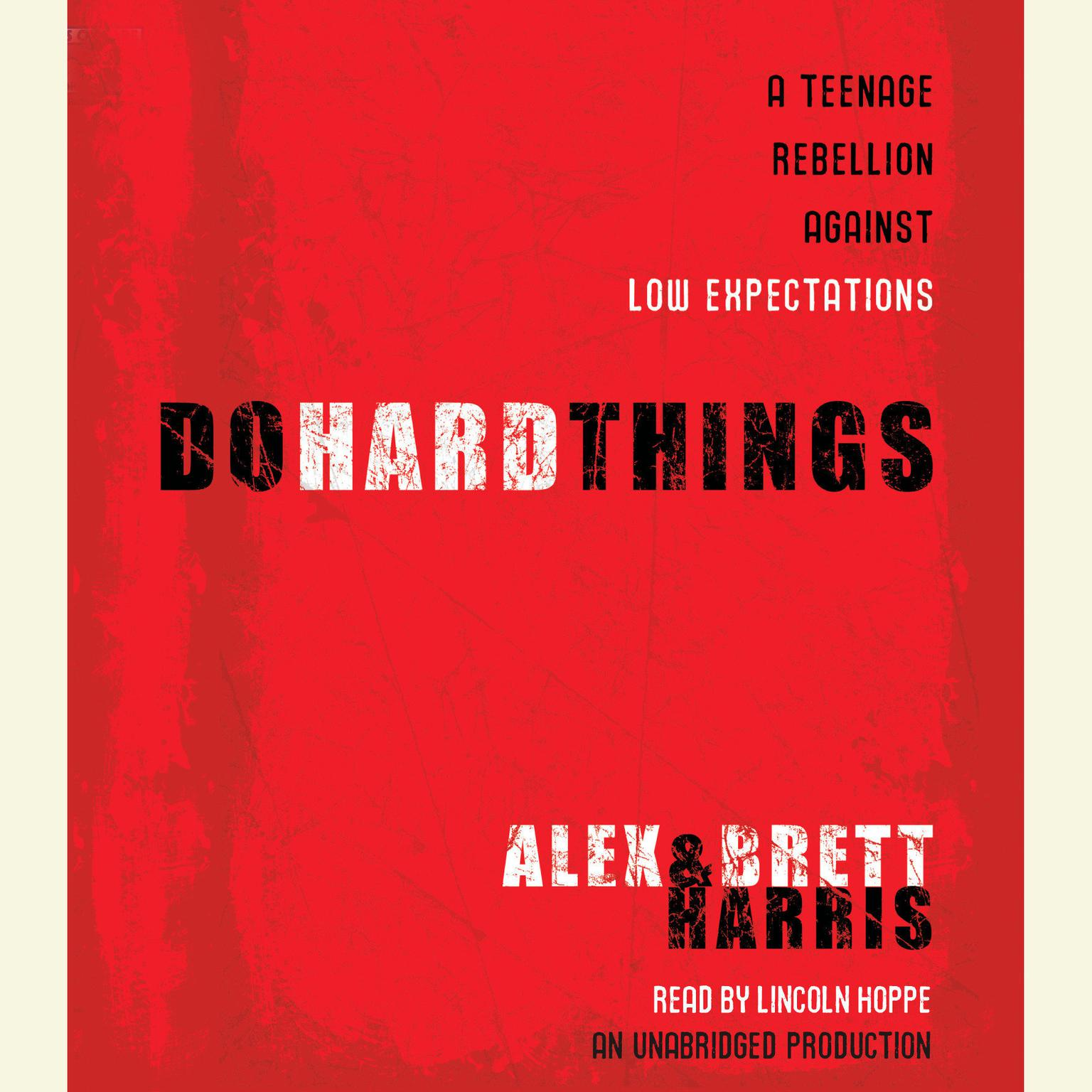 Printable Do Hard Things: A Teenage Rebellion Against Low Expectations Audiobook Cover Art