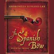 The Spanish Bow Audiobook, by Andromeda Romano-Lax