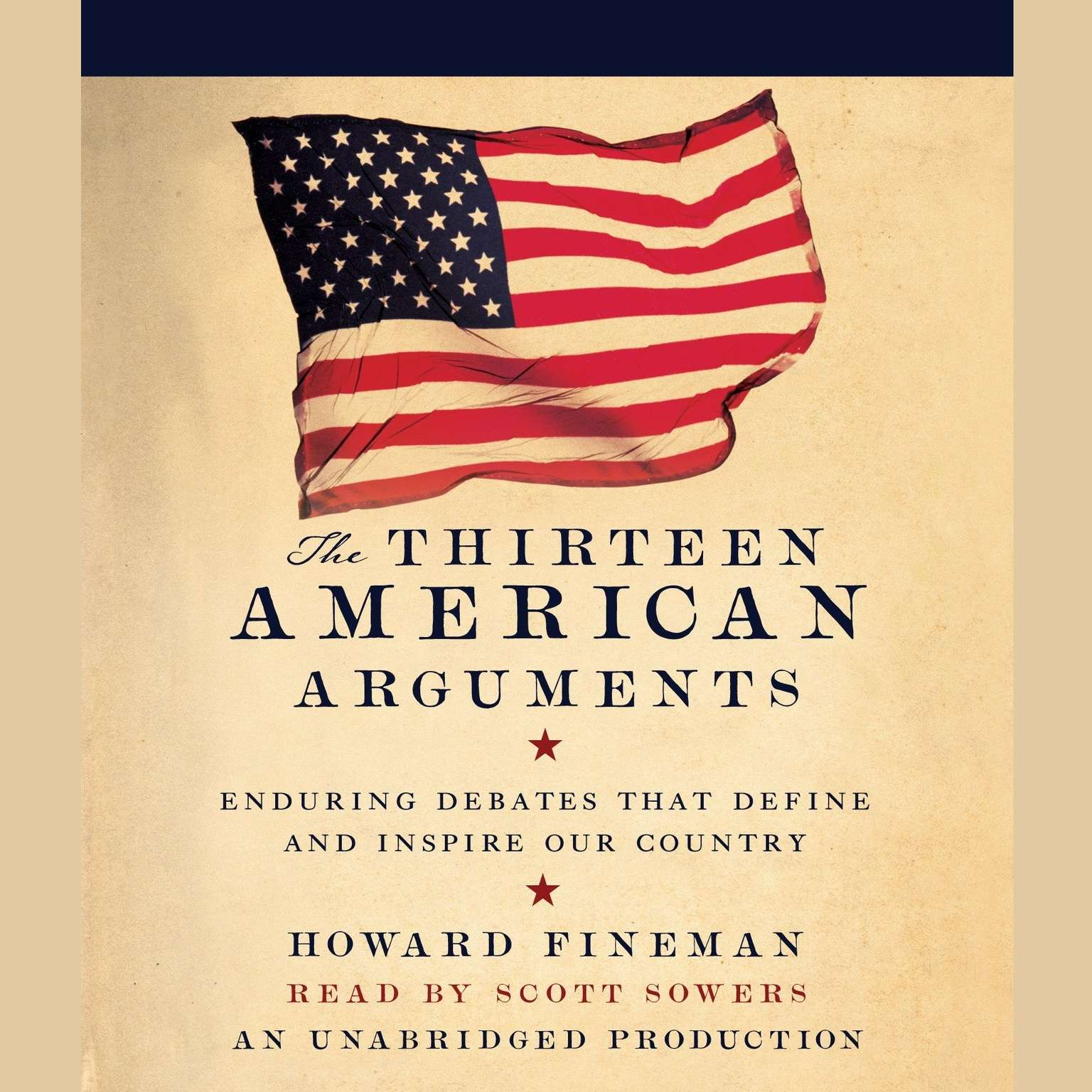 Printable The Thirteen American Arguments: Enduring Debates That Inspire and Define Our Nation Audiobook Cover Art