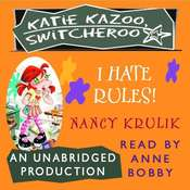 Katie Kazoo, Switcheroo #5: I Hate Rules! Audiobook, by Nancy Krulik