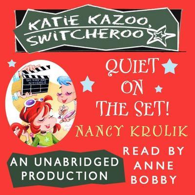 Katie Kazoo, Switcheroo #10: Quiet on the Set! Audiobook, by