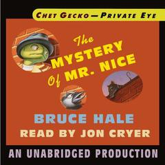Chet Gecko, Private Eye, Book 2: The Mystery of Mr. Nice Audiobook, by Bruce Hale