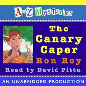 A to Z Mysteries: The Canary Caper Audiobook, by Ron Roy