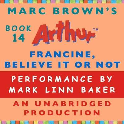 Francine, Believe It or Not: A Marc Brown Arthur Chapter Book #14 Audiobook, by