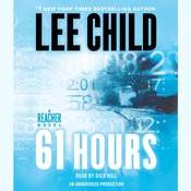 61 Hours: A Jack Reacher Novel Audiobook, by Lee Child