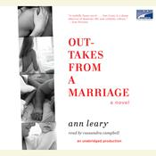 Outtakes from a Marriage: A Novel, by Ann Leary