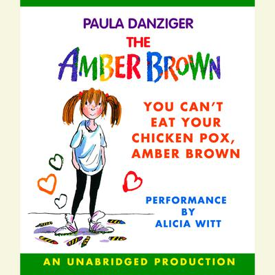 You Cant Eat Your Chicken Pox Amber Brown Audiobook, by Paula Danziger