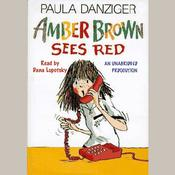 Amber Brown Sees Red, by Paula Danziger