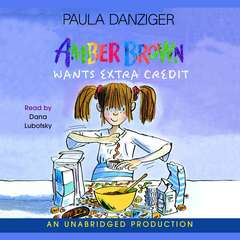 Amber Brown Wants Extra Credit Audiobook, by Paula Danziger
