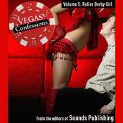 Vegas Confessions 5: Roller Derby Girl Audiobook, by the Editors of Sounds Publishing