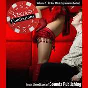 Vegas Confessions 5: All for Mike (Lay Down and Holla) Audiobook, by the Editors of Sounds Publishing