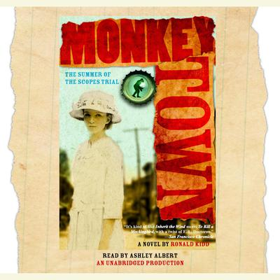 Monkey Town: The Summer of the Scopes Trial Audiobook, by Ronald Kidd