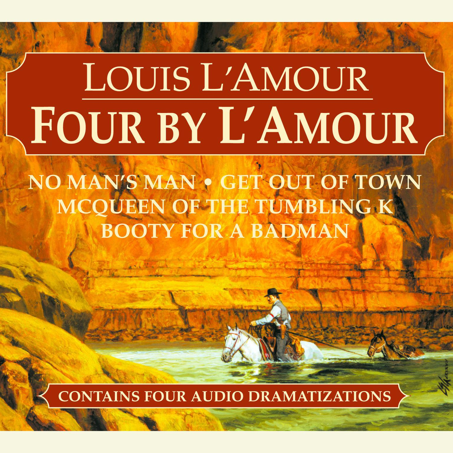 Printable Four by L'Amour: No Man's Man, Get Out of Town, McQueen of the Tumbling K, Booty for a Bad Man Audiobook Cover Art