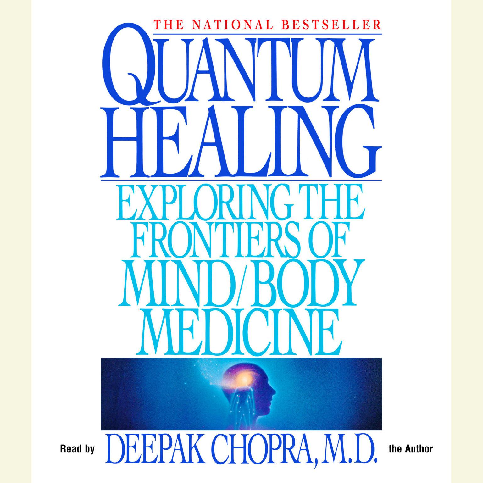 Printable Quantum Healing: Exploring the Frontiers of Mind/Body Medicine Audiobook Cover Art