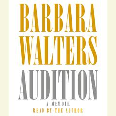 Audition: A Memoir Audiobook, by Barbara Walters