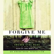 Forgive Me, by Amanda Eyre Ward