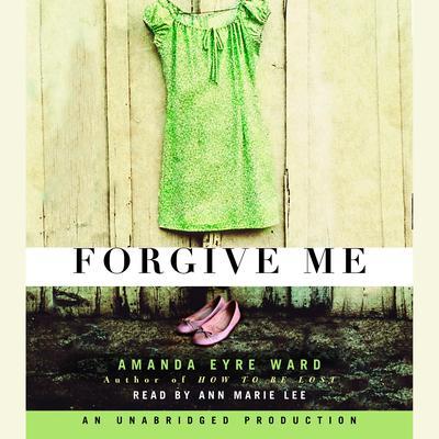 Forgive Me Audiobook, by Amanda Eyre Ward