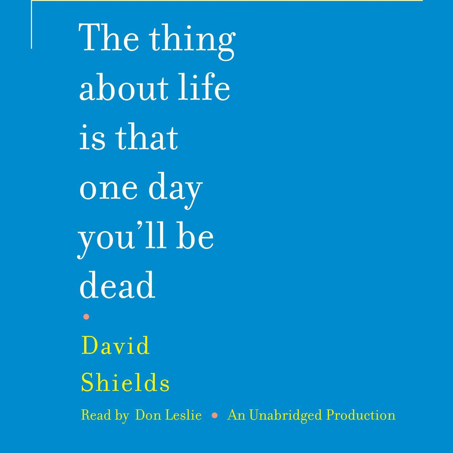 Printable The Thing About Life Is That One Day You'll Be Dead Audiobook Cover Art