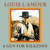 A Gun for Kilkenny, by Louis L'Amour, Louis L'Amour