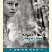 Before I Die Audiobook, by Jenny Downham