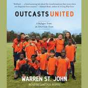 Outcasts United: An American Town, a Refugee Team, and One Womans Quest to Make a Difference Audiobook, by Warren St. John