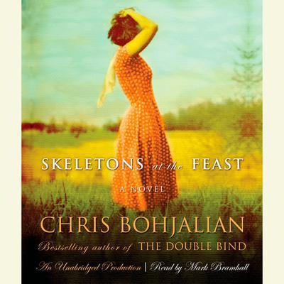 Skeletons at the Feast Audiobook, by Chris Bohjalian