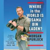 Where in the World Is Osama bin Laden? Audiobook, by Morgan Spurlock