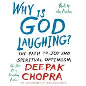 Why is God Laughing?: The Path to Joy and Spiritual Optimism Audiobook, by Deepak Chopra
