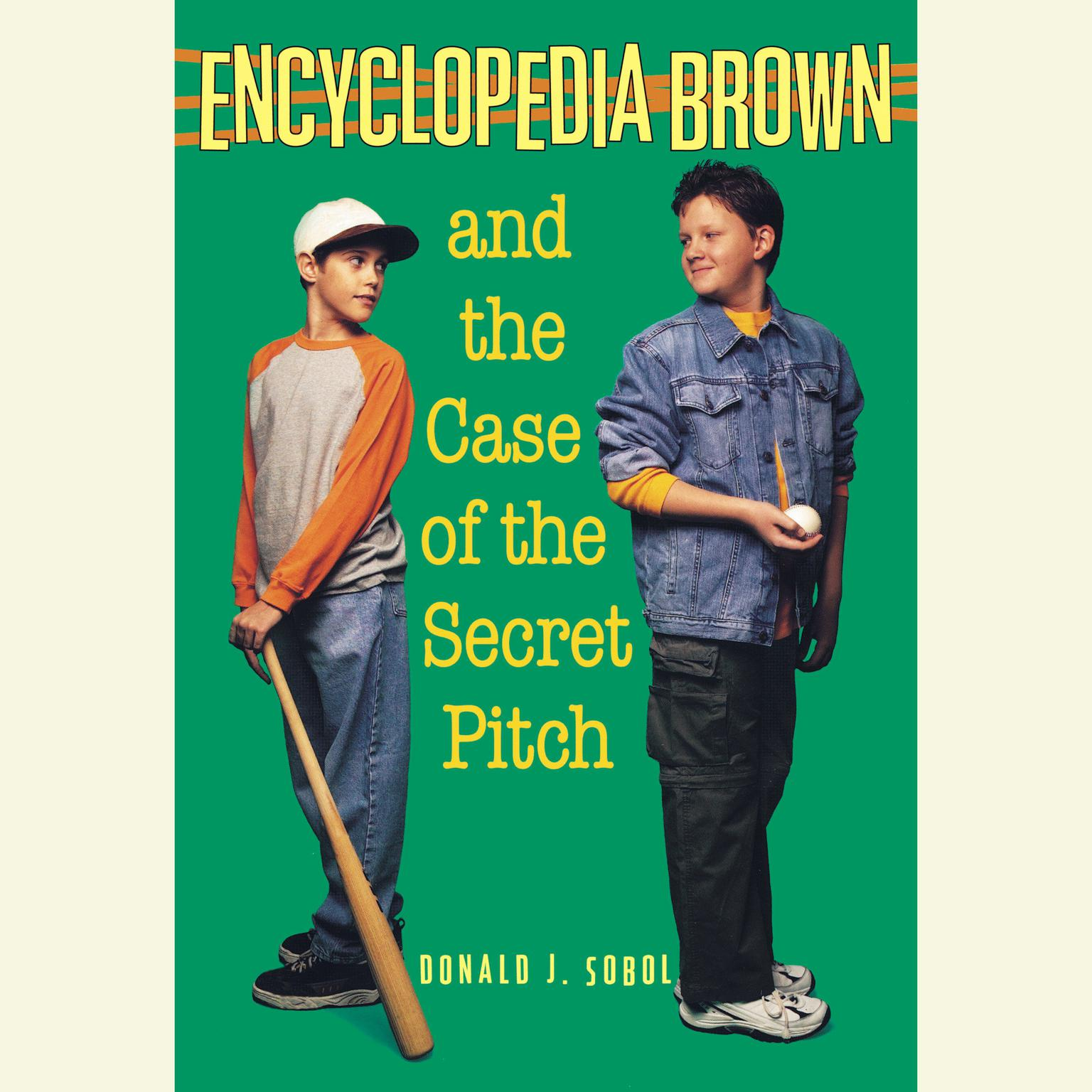 Printable Encyclopedia Brown and the Case of the Secret Pitch Audiobook Cover Art