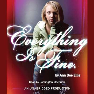 Everything is Fine. Audiobook, by Ann Dee Ellis