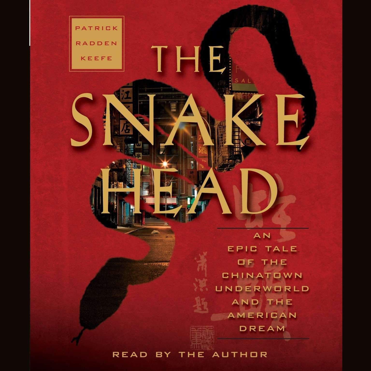 Printable The Snakehead: An Epic Tale of the Chinatown Underworld and the American Dream Audiobook Cover Art
