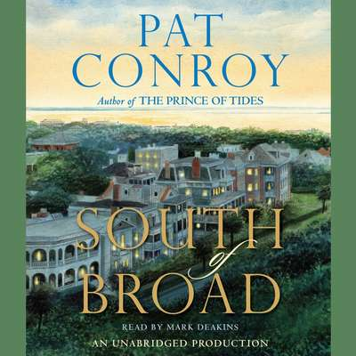 South of Broad: A Novel Audiobook, by Pat Conroy