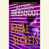 Fatal Secrets: A Novel of Suspense Audiobook, by Allison Brennan