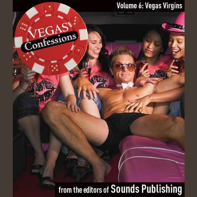 Vegas Confessions 6: Vegas Virgins Audiobook, by the Editors of Sounds Publishing