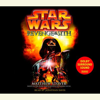 Star Wars: Episode III: Revenge of the Sith Audiobook, by Matthew Stover