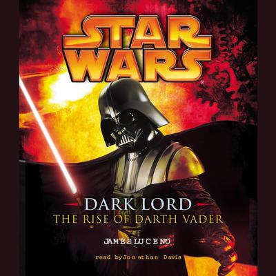 Star Wars: Dark Lord: The Rise of Darth Vader Audiobook, by James Luceno