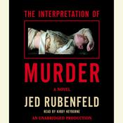 The Interpretation of Murder, by Jed Rubenfeld