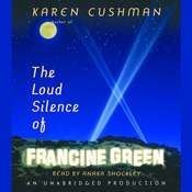 The Loud Silence of Francine Green Audiobook, by Karen Cushman