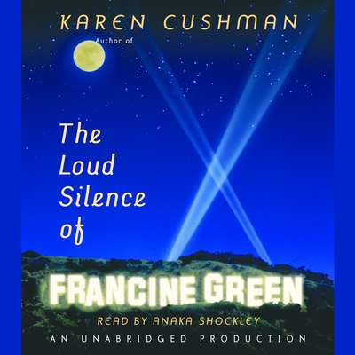 The Loud Silence of Francine Green Audiobook, by Karen Cushman