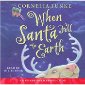 When Santa Fell to Earth Audiobook, by Cornelia Funke