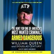 Armed and Dangerous: The Hunt for One of America's Most Wanted, by William Queen